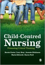 bokomslag Child-Centred Nursing: Promoting Critical Thinking