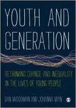 bokomslag Youth and generation - rethinking change and inequality in the lives of you