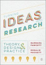 bokomslag Turning ideas into research - theory, design and practice