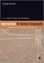 bokomslag Approaches to human geography - philosophies, theories, people and practice