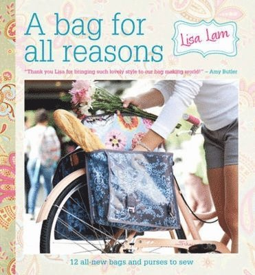 bokomslag A Bag For All Reasons: 12 All-New Bags and Purses to Sew for Every Occasion