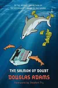bokomslag The Salmon of Doubt: Hitchhiking the Galaxy One Last Time