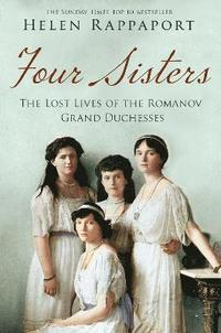 bokomslag Four Sisters:The Lost Lives of the Romanov Grand Duchesses