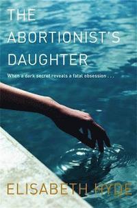 bokomslag The Abortionist's Daughter
