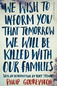 bokomslag We Wish to Inform You That Tomorrow We Will Be Killed With Our Families
