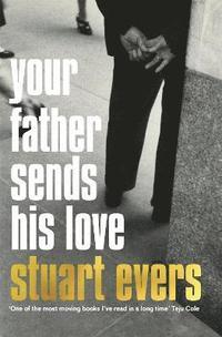 bokomslag Your Father Sends His Love