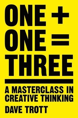 bokomslag One plus one equals three - a masterclass in creative thinking