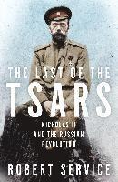 bokomslag The Last of the Tsars: Nicholas II and the Russian Revolution