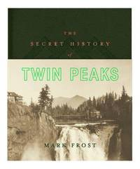 bokomslag The Secret History of Twin Peaks