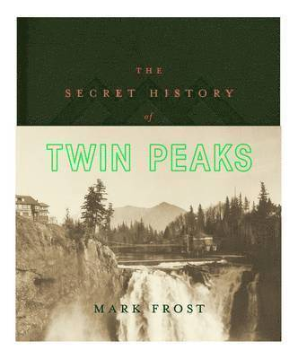 bokomslag The Secret History of Twin Peaks
