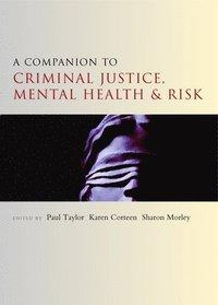 bokomslag A Companion to Criminal Justice, Mental Health and Risk