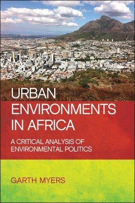 bokomslag Urban environments in Africa: A critical analysis of environmental politics