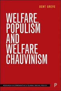 bokomslag Welfare, Populism and Welfare Chauvinism