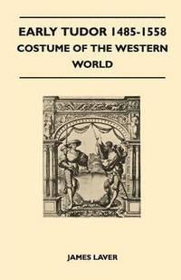bokomslag Early Tudor 1485-1558 - Costume of the Western World