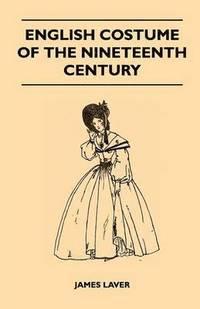 bokomslag English Costume of the Nineteenth Century