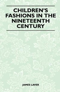 bokomslag Children's Fashions in the Nineteenth Century