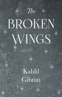 bokomslag The Broken Wings