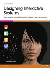 bokomslag Designing Interactive Systems: A comprehensive guide to HCI, UX and interaction design