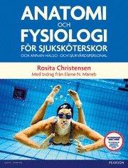 bokomslag Anatomi och fysiologi för sjuksköterskor
