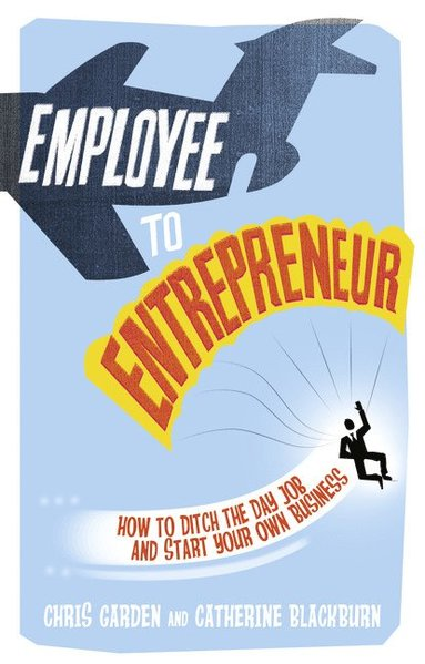 bokomslag Employee to Entrepreneur