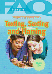 bokomslag Frequently Asked Questions about Texting, Sexting, and Flaming