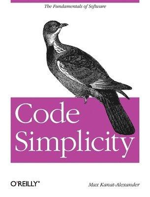 bokomslag Code Simplicity: The Science of Software Design