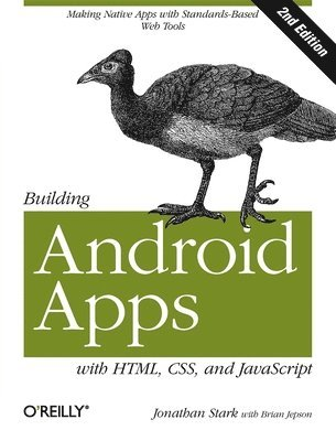 bokomslag Building Android Apps with HTML, CSS, and Javascript, 2nd Edition