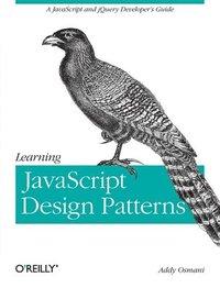 bokomslag Learning JavaScript Design Patterns: A JavaScript and jQuery Developer's Guide