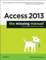 bokomslag Access 2013 The Missing Manual