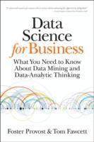bokomslag Data Science for Business: What You Need to Know About Data Mining and Data-Analytic Thinking