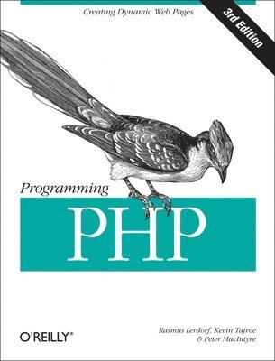 bokomslag Programming PHP: Creating Dynamic Web Pages 3rd Edition