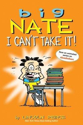 bokomslag Big Nate: I Can't Take It!