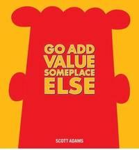bokomslag Go Add Value Someplace Else