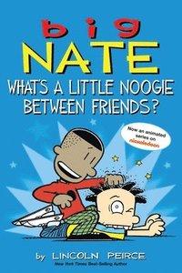 bokomslag Big Nate: What's a Little Noogie Between Friends?