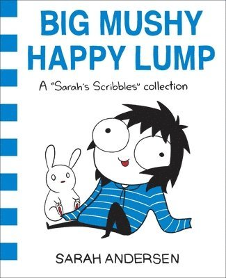 bokomslag Big mushy happy lump - a sarahs scribbles collection