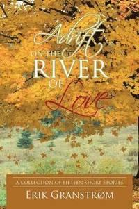 bokomslag Adrift on the River of Love