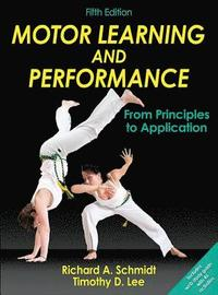 bokomslag Motor Learning and Performance-5th Edition With Web Study Guide: From Principles to Application