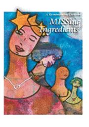 bokomslag Missing Ingredients: A Re-membering Cookbook