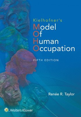 bokomslag Kielhofners model of human occupation - theory and application