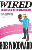 bokomslag Wired: The Short Life & Fast Times of John Belushi