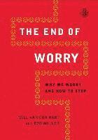 bokomslag End of Worry: Why We Worry and How to Stop