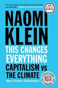 bokomslag This Changes Everything: Capitalism vs. the Climate