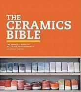 bokomslag The Ceramics Bible: The Complete Guide to Materials and Techniques