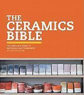 bokomslag The Ceramics Bible: The Complete Guide to Materials and Techniques (Ceramics Book, Ceramics Tools Book, Ceramics Kit Book)