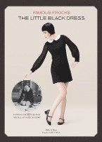 bokomslag Famous Frocks: the Little Black Dress : Patterns for 20 Garments Inspired by Fashion Icons
