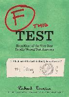 bokomslag F This Test: Even More of the Very Best Totally Wrong Test Answers