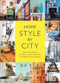 bokomslag Home style by city - ideas and inspiration from paris, london, new york, lo