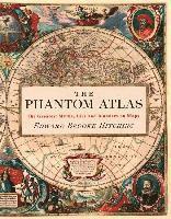 bokomslag The Phantom Atlas: The Greatest Myths, Lies and Blunders on Maps