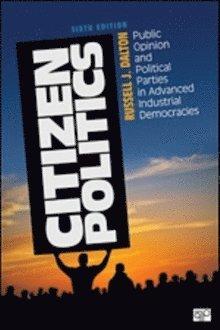 bokomslag Citizen Politics: Public Opinion and Political Parties in Advanced Industrial Democracies