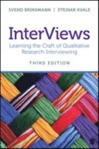 bokomslag InterViews: Learning the Craft of Qualitative Research Interviewing